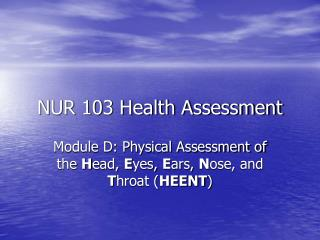 NUR 103 Health Assessment