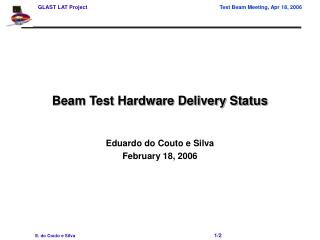 Beam Test Hardware Delivery Status