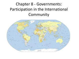 Chapter 8 - Governments: Participation in the International Community