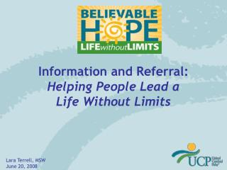 Information and Referral: Helping People Lead a  Life Without Limits