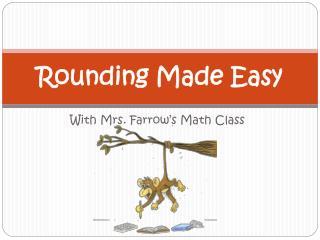 Rounding Made Easy