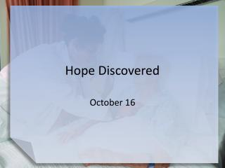 Hope Discovered