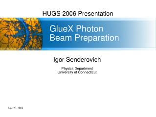 GlueX Photon  Beam Preparation