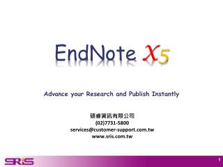 EndNote X 5 Advance your Research and Publish Instantly