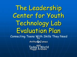 The Leadership Center for Youth  Technology Lab Evaluation Plan