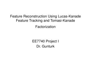 Feature Reconstruction Using Lucas-Kanade Feature Tracking and Tomasi-Kanade Factorization