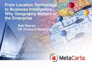 From Location Technology to Business Intelligence... Why Geography Matters in the Enterprise