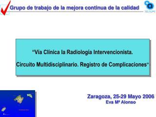 """""""Vía Clínica la Radiología Intervencionista."""