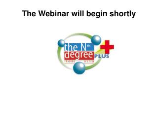 The Webinar will begin shortly