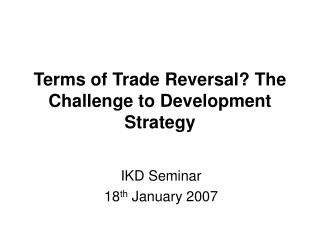 Terms of Trade Reversal? The Challenge to Development Strategy