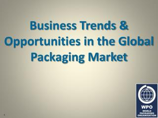 Business Trends & Opportunities in the Global Packaging Market