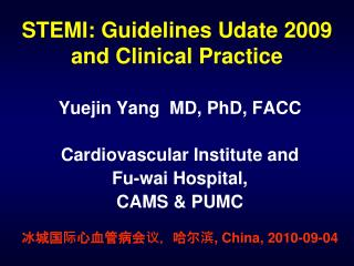 STEMI: Guidelines Udate 2009  and Clinical Practice