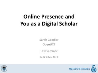Online Presence and  You as  a Digital Scholar