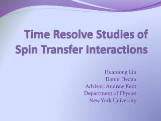 Time Resolve Studies of Spin Transfer Interactions