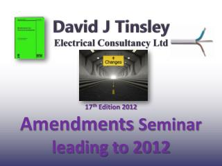 17th Edition 2012  Amendments Seminar leading to 2012