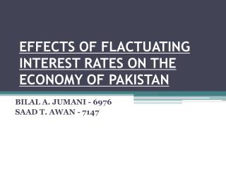 EFFECTS OF FLACTUATING INTEREST RATES ON THE ECONOMY OF PAKISTAN