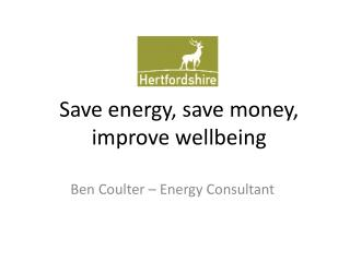 Save energy, save money, improve wellbeing