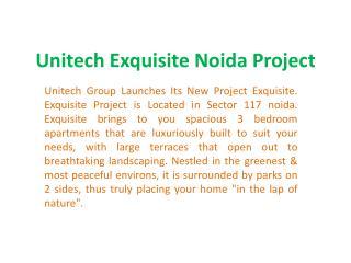 Unitech Exquisite  9899606065  Unitech Exquisite Noida
