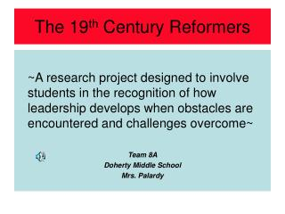 The 19 th  Century Reformers