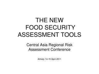 THE NEW  FOOD SECURITY ASSESSMENT TOOLS