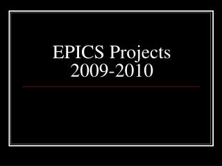 EPICS Projects 2009-2010
