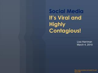 Social Media It's Viral and Highly Contagious!