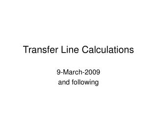 Transfer Line Calculations