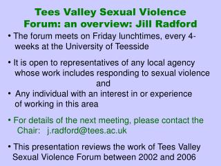 Tees Valley Sexual Violence Forum: an overview: Jill Radford