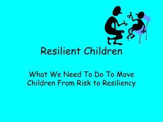 Resilient Children