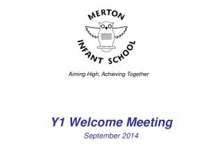 Y1 Welcome Meeting September 2014