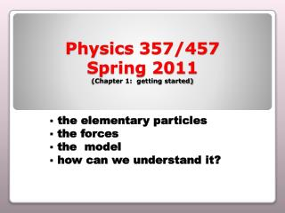 Physics 357/457 Spring 2011 (Chapter 1: getting started)