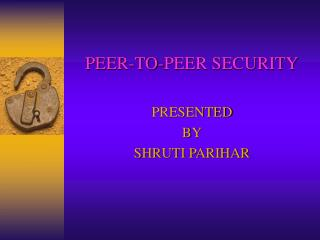 PEER-TO-PEER SECURITY