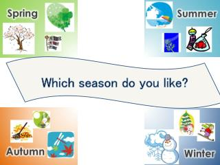 Which season do you like?
