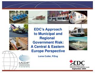 EDC's Approach       to Municipal and     Regional       Government Risk:      A Central & Eastern      Europe Per