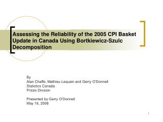 Assessing the Reliability of the 2005 CPI Basket Update in Canada Using Bortkiewicz-Szulc Decomposition