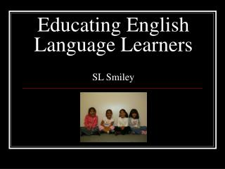 Educating English  Language Learners SL Smiley
