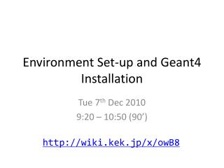 Environment  Set-up and Geant4  Installation