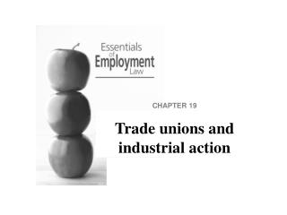 CHAPTER 19 Trade unions and industrial action