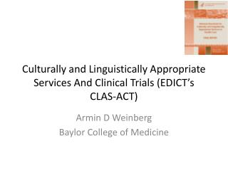 Culturally and Linguistically Appropriate Services And Clinical Trials (EDICT's CLAS-ACT)