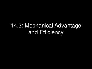 14.3: Mechanical Advantage and Efficiency