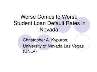 Worse Comes to Worst:  Student Loan Default Rates in Nevada