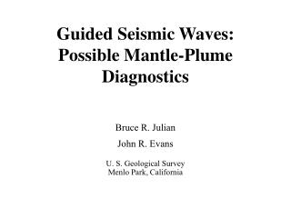 Guided Seismic Waves: Possible Mantle-Plume Diagnostics