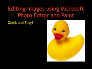 Editing images using Microsoft Photo Editor and Paint