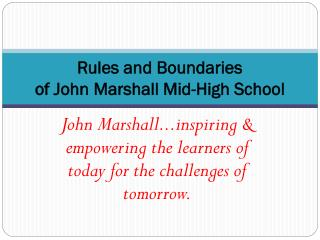 Rules and Boundaries of John Marshall Mid-High School