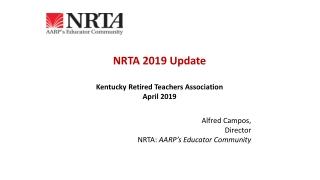NRTA 2019 Update Kentucky Retired Teachers Association April 2019 Alfred Campos, Director