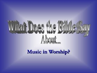 Music in Worship?