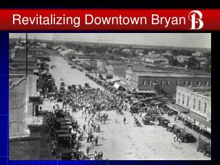 Revitalizing Downtown Bryan
