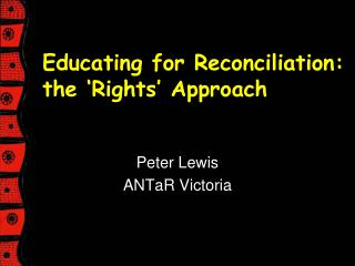 Educating for Reconciliation:   the 'Rights' Approach