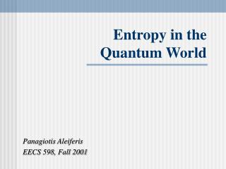 Entropy in the Quantum World