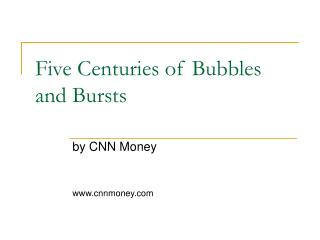 Five Centuries of Bubbles and Bursts